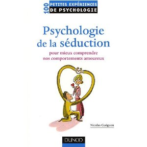 100 petites exp�riences de psychologie de la s�duction